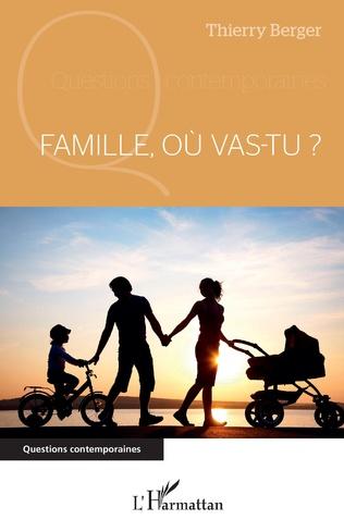 Couverture Famille, où vas-tu ?