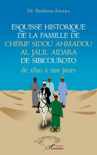 Couverture Esquisse historique de la famille de Chérif Sidou Ahmadou Al Jalil Aidara de 1820 à nos jours