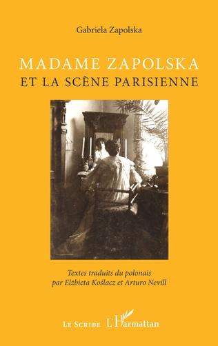 Couverture Madame Zapolska et la scène parisienne