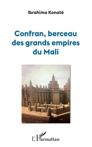 Couverture Confran, berceau des grands empires du Mali
