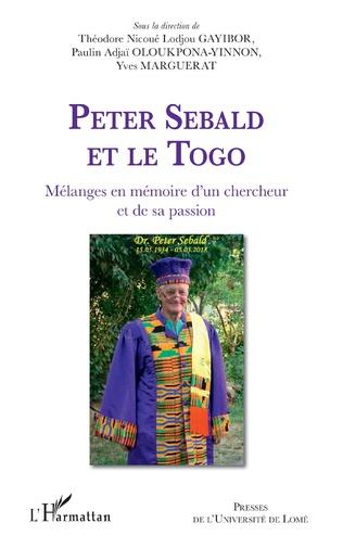 Couverture Peter Sebald et le Togo. Mélanges en mémoire d'un chercheur et de sa passion