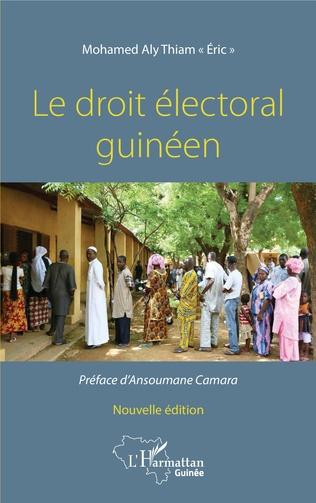 Couverture Le droit électoral guinéen. Nouvelle édition
