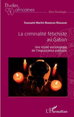Couverture La criminalité fétichiste au Gabon