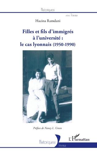 Couverture Filles et fils d'immigrés à l'université : le cas lyonnais (1950-1990)