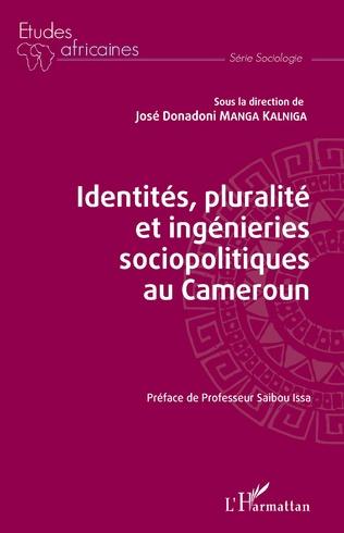 Couverture Identités, pluralité et ingénieries sociopolitiques au Cameroun