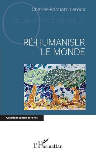 Couverture Ré-humaniser le monde