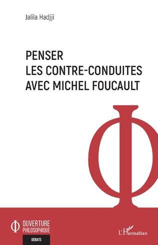 Couverture Penser les contre-conduites avec Michel Foucault