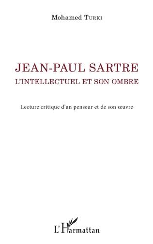 Couverture Jean-Paul Sartre. L'intellectuel et son ombre