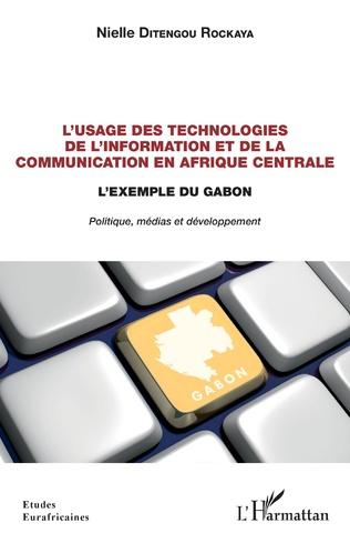 Couverture L'usage des technologies de l'information et de la communication en Afrique centrale