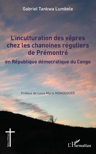 Couverture L'inculturation des vêpres chez les chanoines réguliers de Prémontré