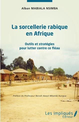 Couverture La sorcellerie rabique en Afrique