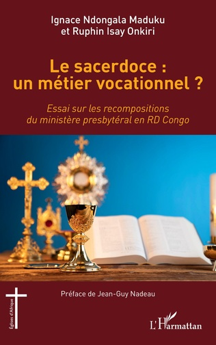 Couverture Le sacerdoce : un métier vocationnel ?
