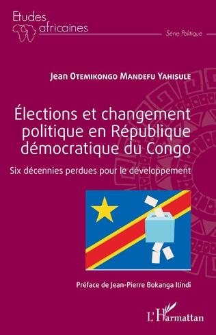 Couverture Élections et changement politique en République démocratique du Congo