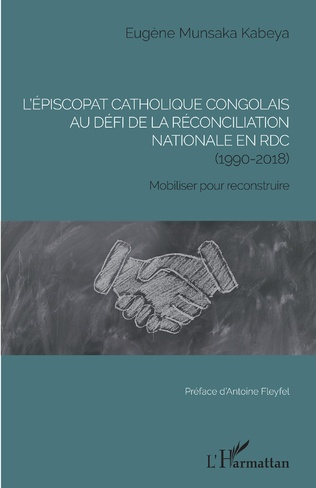 Couverture L'épiscopat catholique congolais au défi de la réconciliation nationale en RDC (1990-2018)