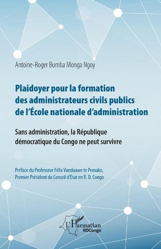 Couverture Plaidoyer pour la formation des administrateurs civils publics de l'Ecole nationale d'administration