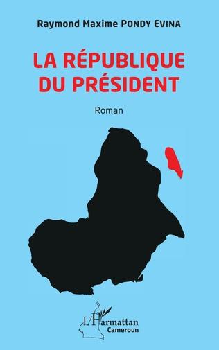 Couverture La République du Président. Roman
