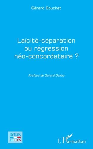 Couverture Laïcité-séparation ou régression néo-concordataire ?