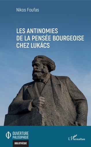 Couverture Les antinomies de la pensée bourgeoise chez Lukács