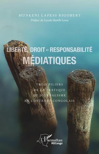 Couverture Liberté, droit et responsabilité médiatiques