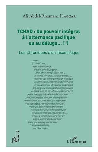 Couverture Tchad : du pouvoir intégral à l'alternance pacifique ou au déluge... !?