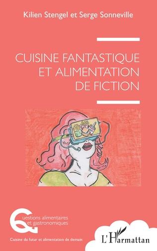 Couverture Cuisine fantastique et alimentation de fiction