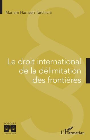 Couverture Le droit international de la délimitation des frontières