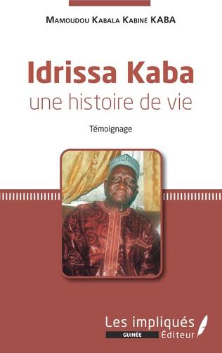 Couverture Idrissa Kaba une histoire de vie. Témoignage