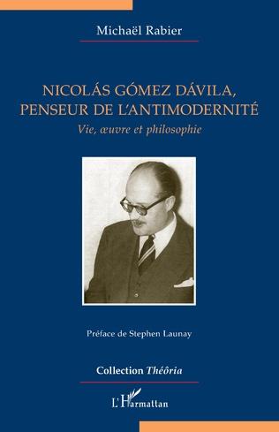 Couverture Nicolás Gómez Dávila, penseur de l'antimodernité