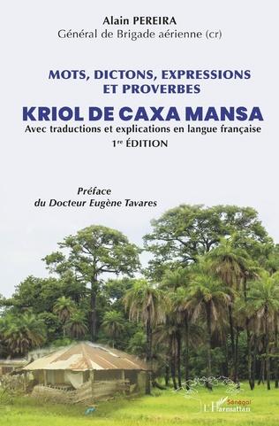 Couverture Mots, dictions, expressions et proverbes Kriol de Caxa Mansa