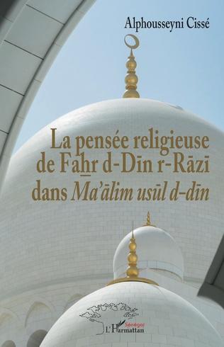 Couverture La pensée religieuse de Fahr d-Din r-Razi dans Ma'alim usul d-din
