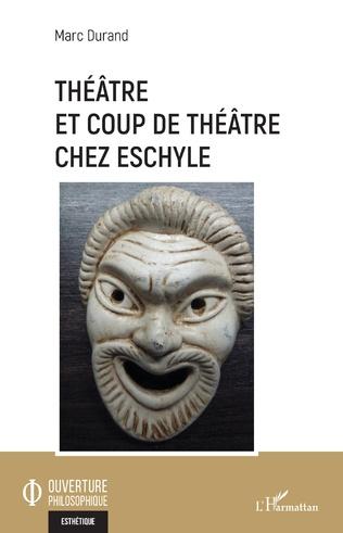 Couverture Théâtre et coup de théâtre chez Eschyle
