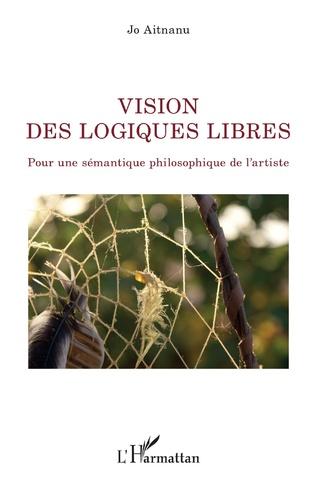 Couverture Vision des logiques libres