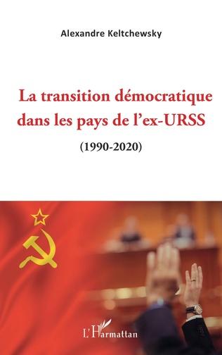 Couverture La transition démocratique dans les pays de l'ex-URSS
