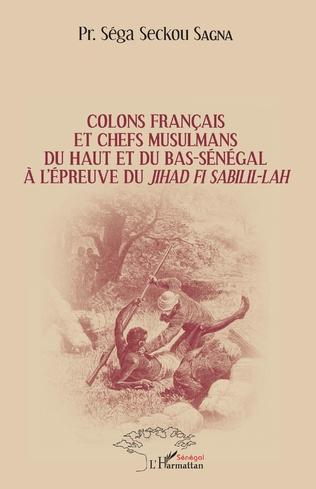 Couverture Colons français et chefs musulmans du Haut et du Bas-Sénégal