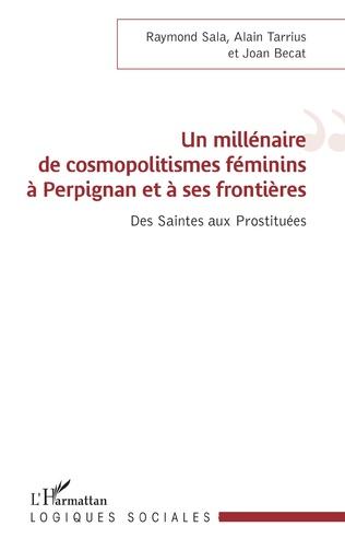 Couverture Un millénaire de cosmopolitismes féminins à Perpignan et à ses frontières