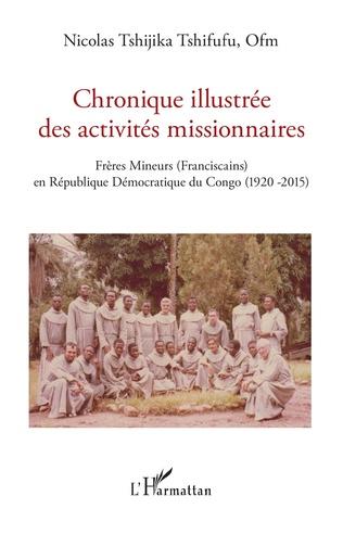 Couverture Chronique illustrée des activités missionnaires
