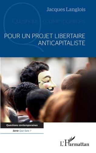 Couverture Pour un projet libertaire anticapitaliste