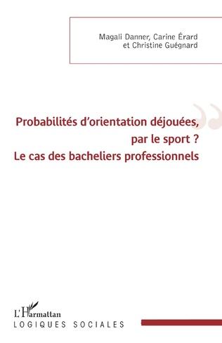 Couverture Probabilités d'orientation déjouées, par le sport ?