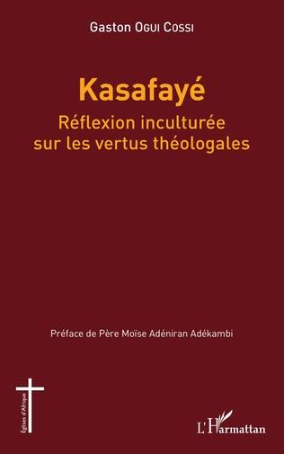 Couverture Kasafayé. Réflexion inculturée sur les vertus théologales