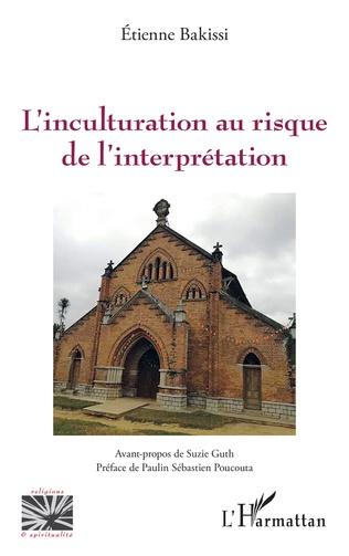 Couverture L'inculturation au risque de l'interprétation