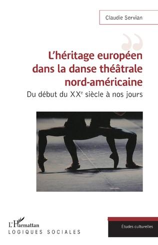 Couverture L'héritage européen dans la danse théâtrale nord-américaine