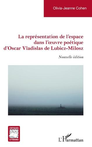 Couverture La représentation de l'espace dans l'oeuvre poétique d'Oscar Vladislas de Lubicz-Milosz