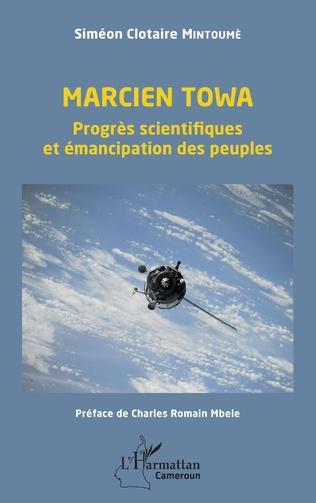 Couverture Marcien Towa. Progrès scientifiques et émancipation des peuples