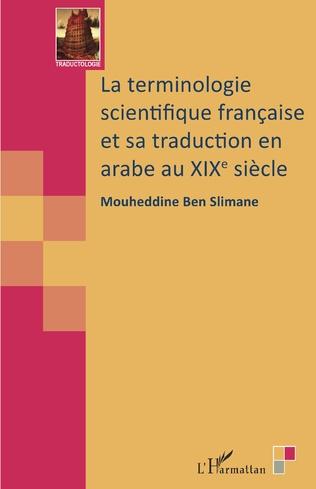 Couverture La terminologie scientifique française et sa traduction en arabe au XIXe siècle