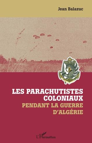 Couverture Les parachutistes coloniaux pendant la guerre d'Algérie