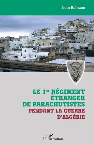 Couverture Le 1er régiment étranger de parachutistes pendant la guerre d'Algérie