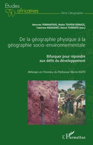 Couverture De la géographie physique à la géographie socio-environnementale
