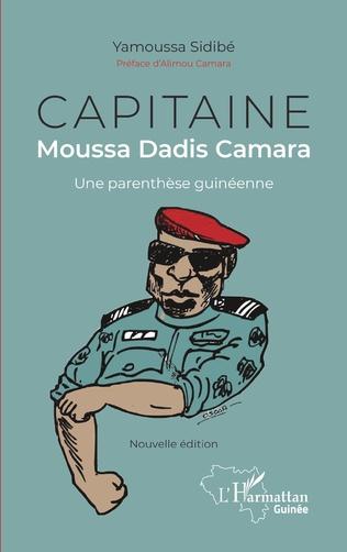 Couverture Capitaine Moussa Dadis Camara. Une parenthèse guinéenne (Nouvelle édition)