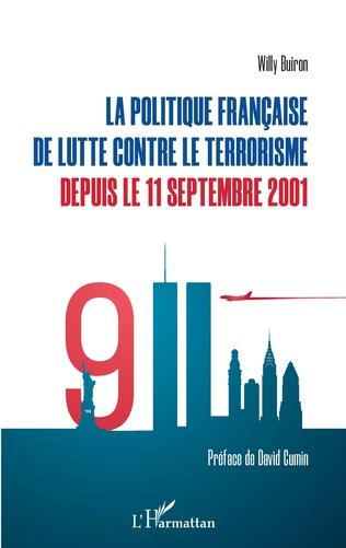 Couverture La politique française de lutte contre le terrorisme depuis le 11 septembre 2001