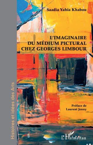Couverture L'imaginaire du médium pictural chez Georges Limbour